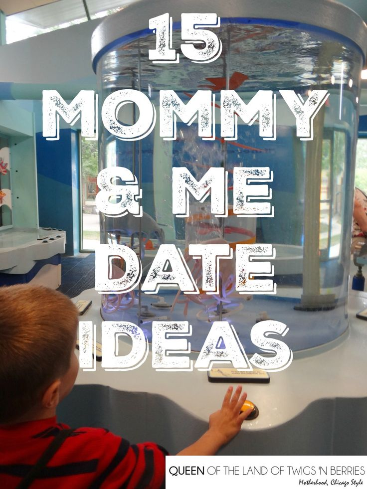 15 Mommy & Me Date Ideas - Queen of the Land of Twigs 'N Berries