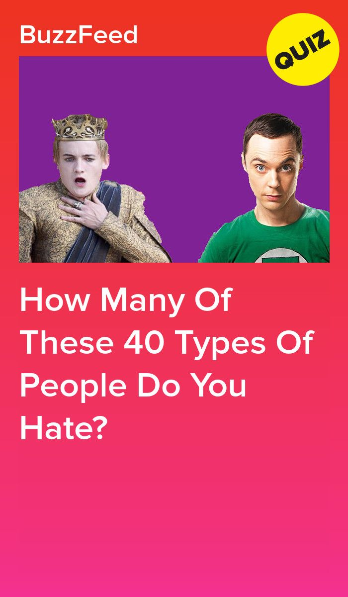 How Many Of These 40 Types Of People Do You Hate? | quiz