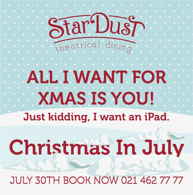 ALL I WANT FOR XMAS IS YOU! Just kidding, I want an iPad. Christmas in July at StarDust Theatrical Dining Cape Town South Africa