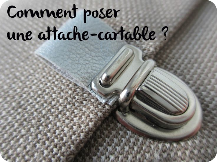 *Tadaam !: DIY / Tuto : Comment poser une attache-cartable ?
