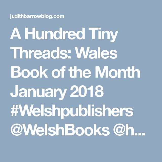 A Hundred Tiny Threads: Wales Book of the Month January 2018 #Welshpublishers @WelshBooks @honno | Judith Barrow