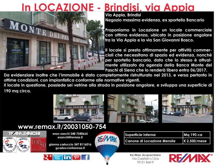 Appena Messo in Locazione Brindisi, Via Appia angolo Via San Giovanni Bosco Locale Commerciale con massima evidenza in posizione angolare www.remax.it/20031050-754 info 348 7340665
