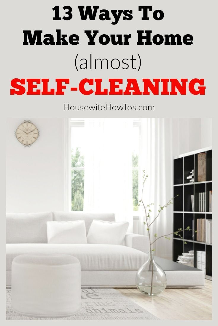 Ways To Make Your Home Self-Cleaning | I don't spend nearly as much time cleanin…