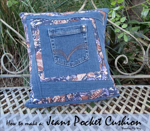 Jeans Pocket Cushion Tutorial... take a pair of jeans, add some scraps of fabric and you have a cushion that cost next to nothing ~ Threading My Way