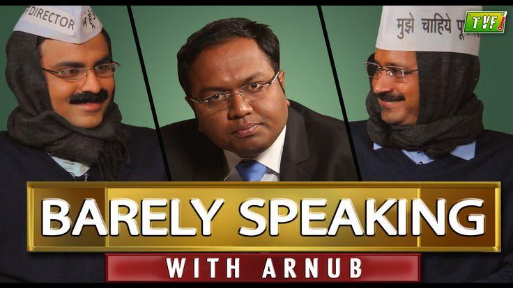 TVF's Barely Speaking with Arnub | Arvind Kejriwal -  E03