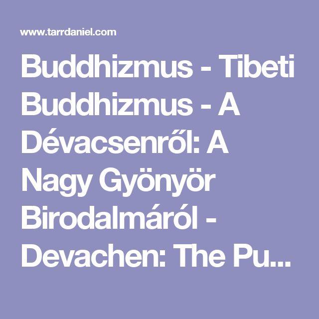 Buddhizmus - Tibeti Buddhizmus - A Dévacsenről: A Nagy Gyönyör Birodalmáról - Devachen: The Pure Realm