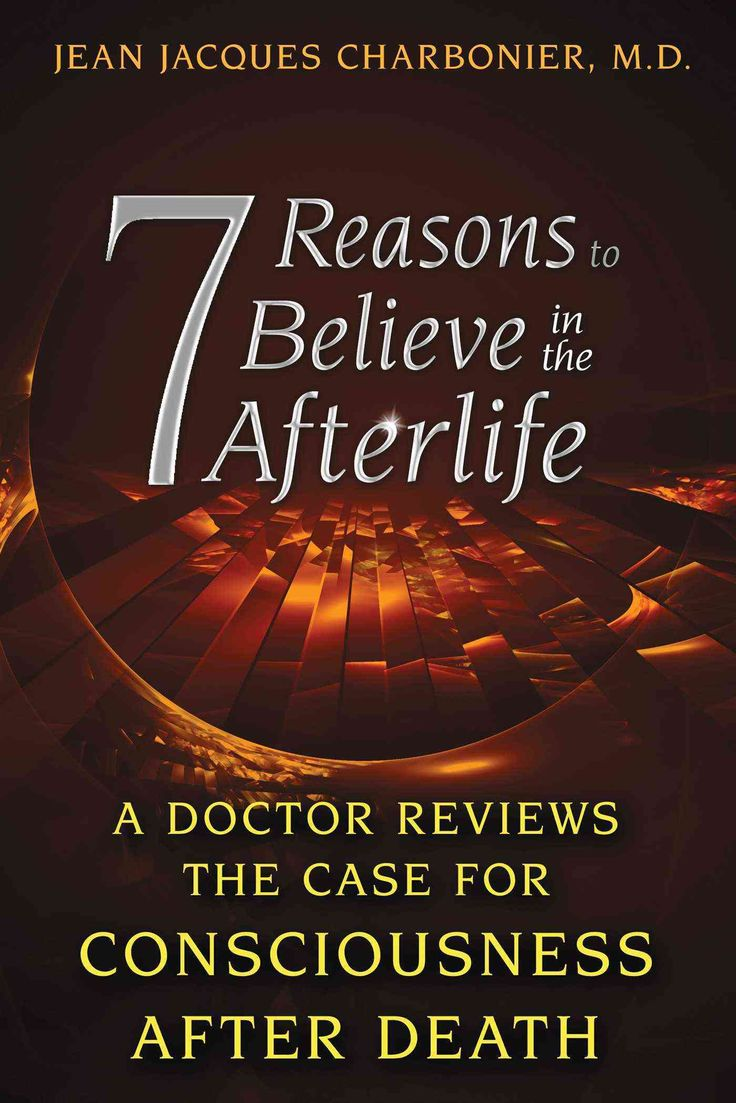 best ideas about consciousness after death out 7 reasons to believe in the afterlife a doctor reviews the case for consciousness after death paperback