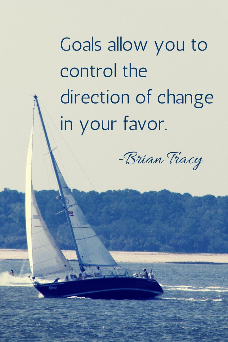 Quotes About Sailing And Life 73 Best Vision & Goals Quotes Images On Pinterest  Goal Quotes