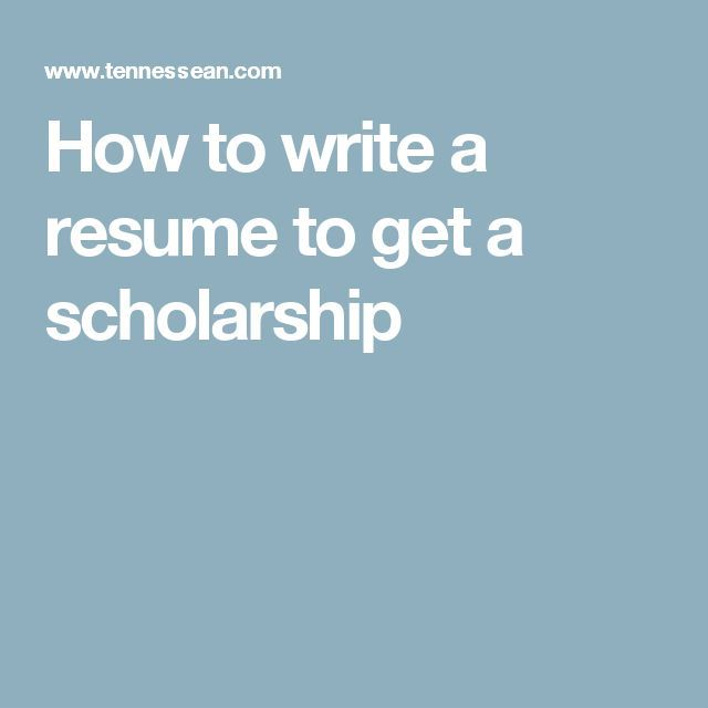 How to write a resume to get a scholarship