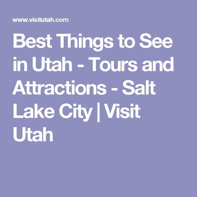 Best Things to See in Utah - Tours and Attractions - Salt Lake City | Visit Utah