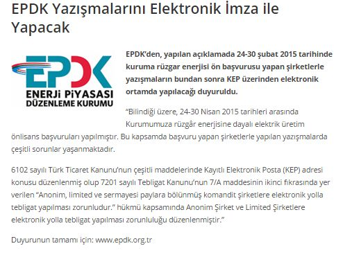 EPDK'den, yapılan açıklamada 24-30 şubat 2015 tarihinde kuruma rüzgar enerjisi ön başvurusu yapan şirketlerle yazışmaların bundan sonra KEP üzerinden elektronik ortamda yapılacağı duyuruldu.