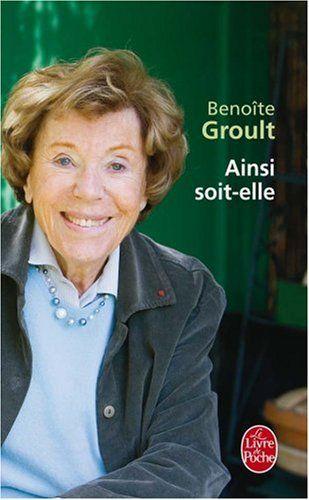 Ainsi soit-elle: Benoite Groult