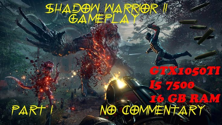Shadow Warrior 2 Gameplay (no commentary gtx1050Ti I5 7500)