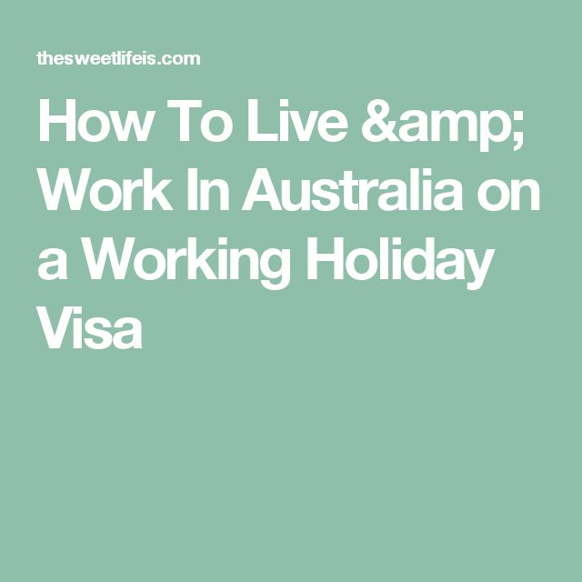 How To Live & Work In Australia on a Working Holiday Visa