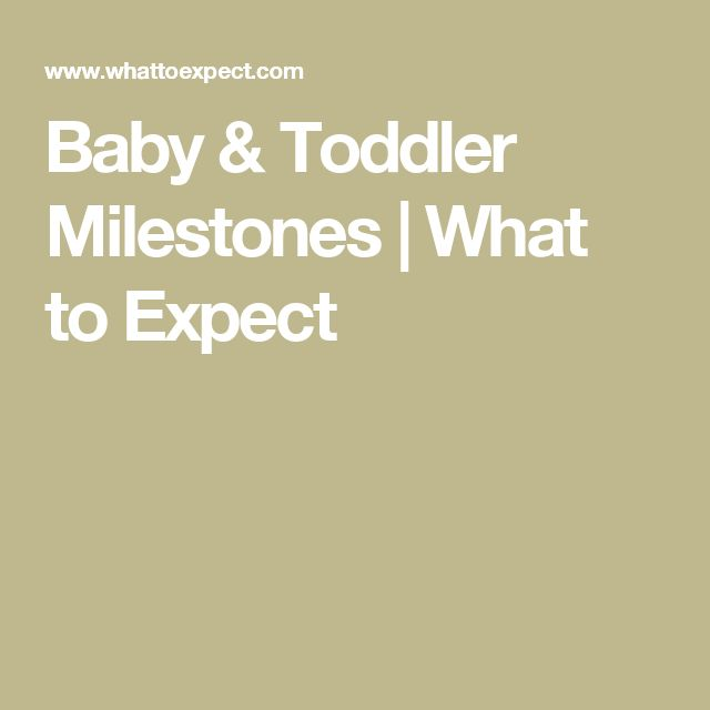 Baby & Toddler Milestones | What to Expect