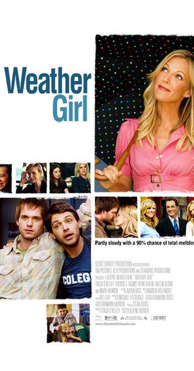 Directed by Blayne Weaver.  With Tricia O'Kelley, Patrick J. Adams, Ryan Devlin, Mark Harmon. A Seattle weather girl freaks out on-air over her cheating boyfriend, the morning show anchor, and moves in with her little brother.