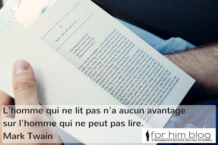 L'homme qui ne lit pas n'a aucun avantage sur l'homme qui ne peut pas lire. Mark Twain