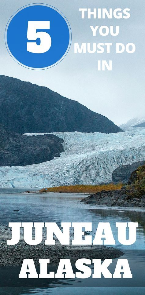 5 Things To Do In Juneau (In Just 6 Hours)