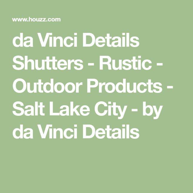 da Vinci Details Shutters - Rustic - Outdoor Products - Salt Lake City - by da Vinci Details