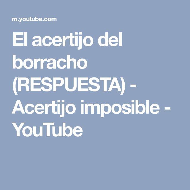 El acertijo del borracho (RESPUESTA) - Acertijo imposible - YouTube