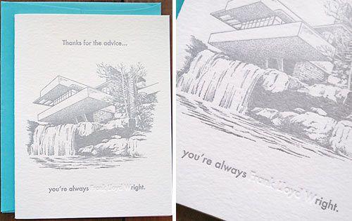 "Greenwich Letterpress Card via @Design Milk.  ""Thanks for the advice...you're always [Frank Lloyd W]right."""