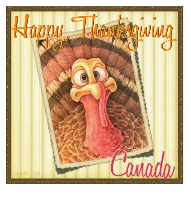 Happy Thanksgiving Canada! by whirlypath on Polyvore featuring art