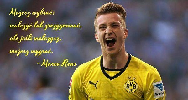 Marco Reus możesz wybrać cytaty piłkarskie #reus #quotes #cytaty #football #soccer #sports #pilkanozna