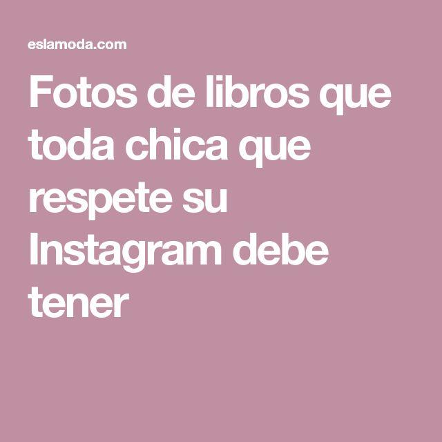 Fotos de libros que toda chica que respete su Instagram debe tener