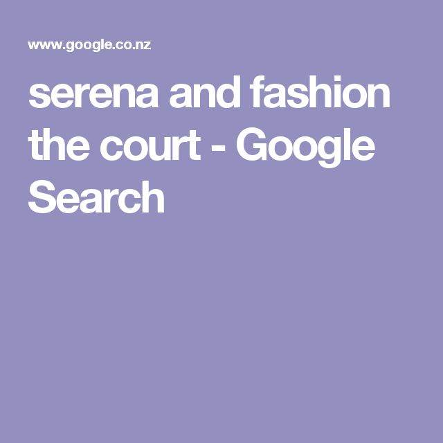 serena and fashion the court - Google Search