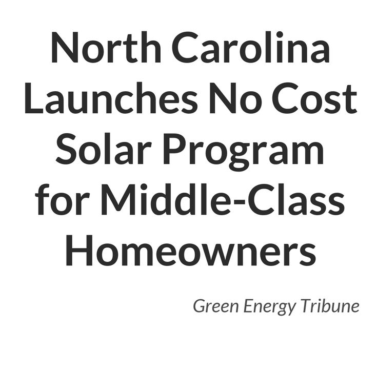 North Carolina Launches No Cost Solar Program for Middle-Class Homeowners