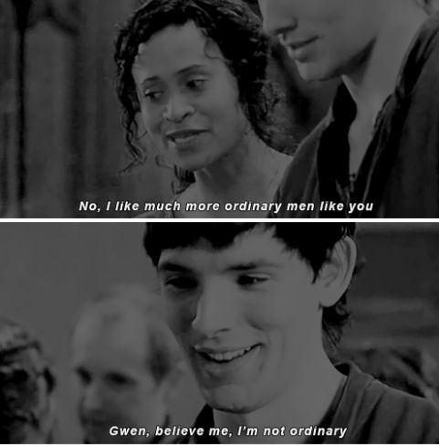 "Merlin and Gwen - ""No, I didn't mean you, obviously. Not you. But just, you know, I like much more ordinary men like you."""