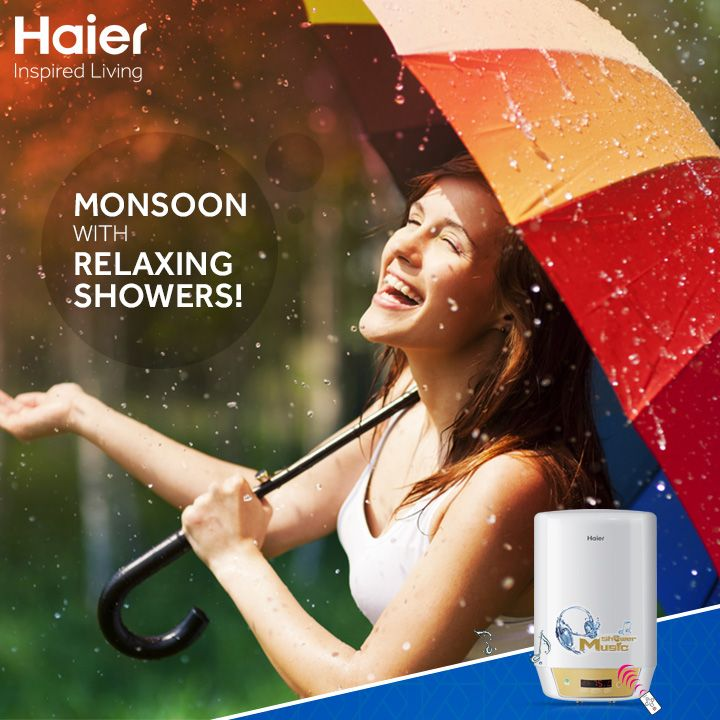 It's raining warm and comforting waters this #monsoon with #Haier's #WaterHeaters.