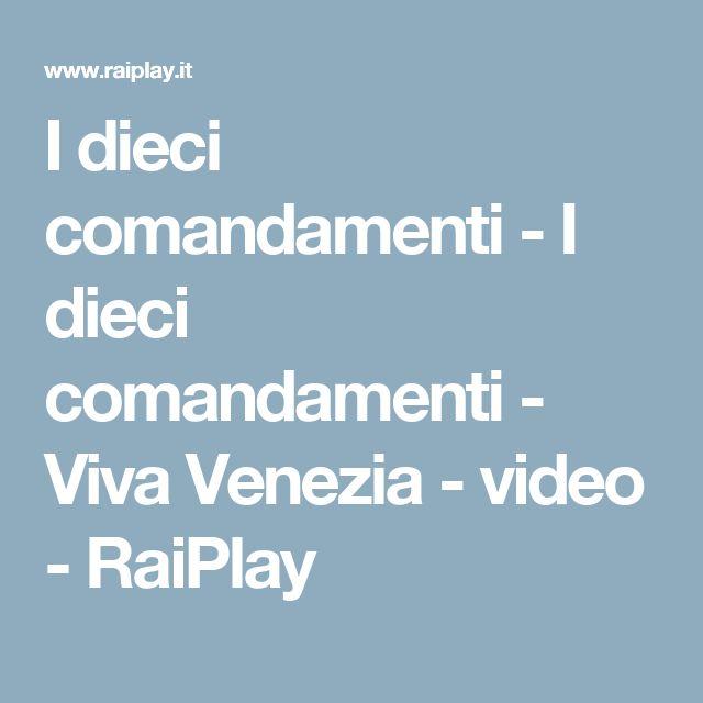 I dieci comandamenti - I dieci comandamenti - Viva Venezia - video - RaiPlay
