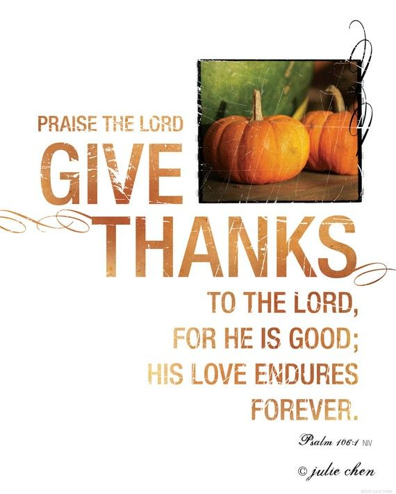 Scripture Art Inspirational Art Thanksgiving Art : GIVE THANKS (Psalm 106)