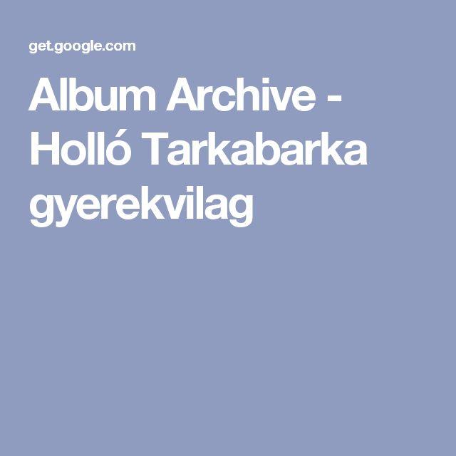 Album Archive - Holló Tarkabarka gyerekvilag