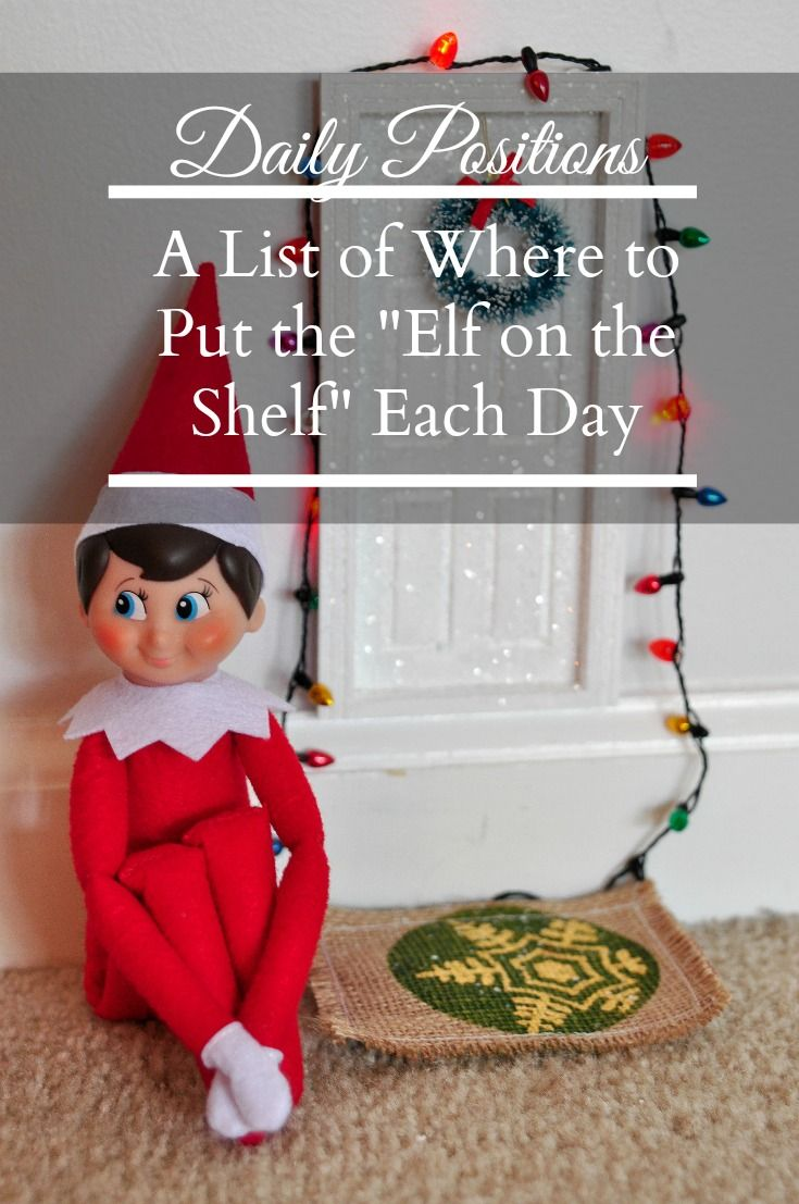 Elf on the Shelf | Simple daily positions to get you through life with the elf for the month of December.