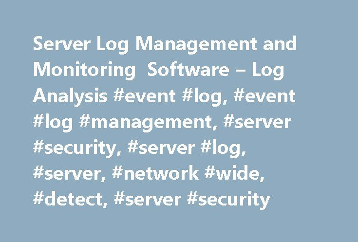 Server Log Management and Monitoring Software – Log Analysis #event #log, #event #log #management, #server #security, #server #log, #server, #network #wide, #detect, #server #security http://cameroon.nef2.com/server-log-management-and-monitoring-software-log-analysis-event-log-event-log-management-server-security-server-log-server-network-wide-detect-server-security/  # Critical Server Log Management with EventLog Analyzer's Predefined Reports Servers are the crux of the IT infrastructure…