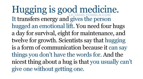 Hugging Is A Good Medicine: Thoughts, Life, Hug, Word, Things, Health, Living, Medicine, Inspiration Quotes