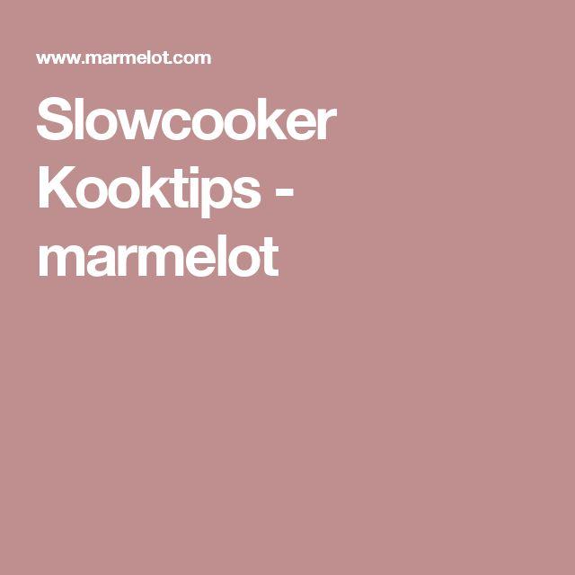 Slowcooker Kooktips - marmelot