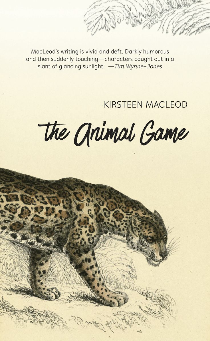 The Animal Game, by Kirsteen MacLeod (Tightrope Books) http://tightropebooks.com/animal-game/