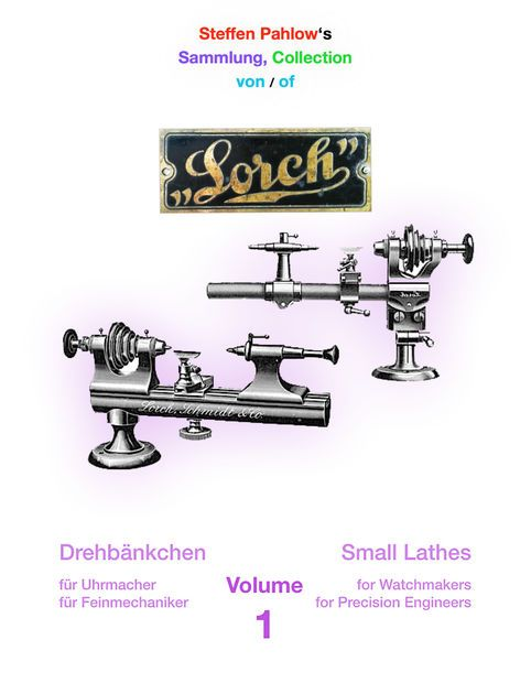 Read a free sample or buy Steffen Pahlow's Sammlung von Drehbänkchen / Collection of Small Lathes, Volume 1 by Steffen Pahlow. You can read this book with iBooks on your iPhone, iPad, iPod touch, or Mac.