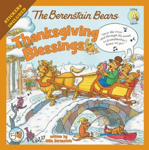 The Berenstain Bears Thanksgiving Blessings (Berenstain Bears/Living Lights) by Mike Berenstain,http://www.amazon.com/dp/0310734878/ref=cm_sw_r_pi_dp_95WBsb0TERV94R2Y