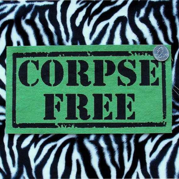 Corpse Free Patch Punk Patch Vegan Patch by raygunindustries