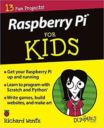 Raspberry Pi for Kids For Dummies: Amazon.co.uk: Richard Wentk: 9781119049517: Books