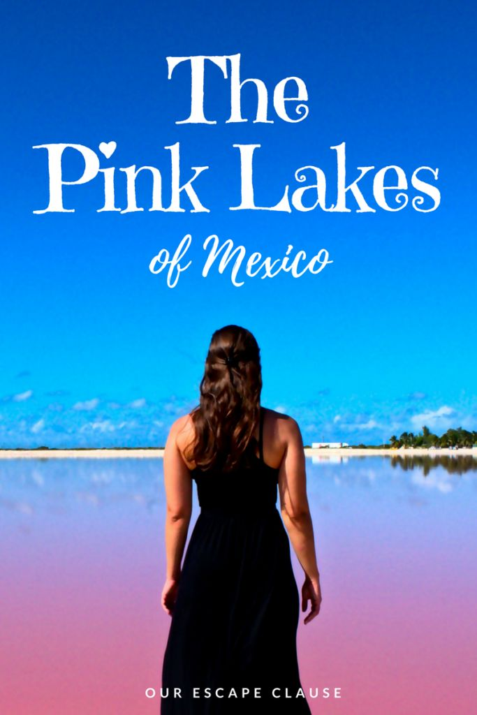 Did you know that there are pink lakes in Mexico? Here's how and why to visit this unusual site on the Yucatan peninsula!