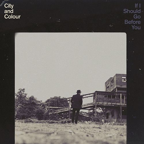 City And Colour - If I Should Go Before You on 180g 2LP + Download
