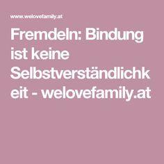 Fremdeln: Bindung ist keine Selbstverständlichkeit - welovefamily.at