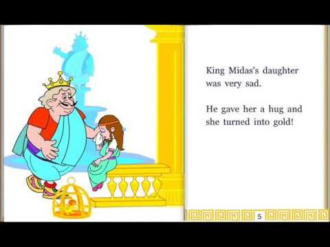 Midas Touch is a traditional myth from Greece. King Midas is popularly remembered for his ability to turn everything he touched into gold. The moral is that richness doesn't bring happiness!