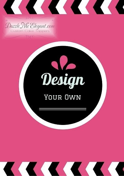 Design Your Own Cake Topper/Decoration