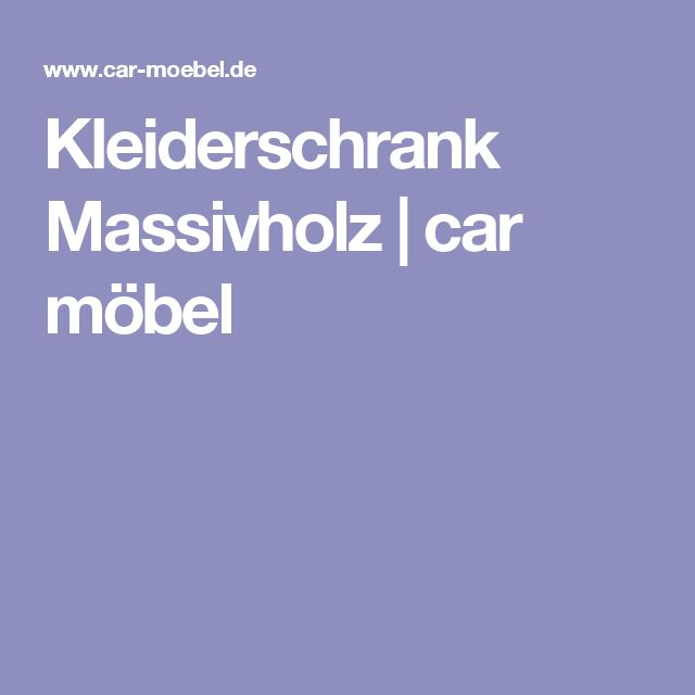 Beautiful Kleiderschrank Massivholz car m bel